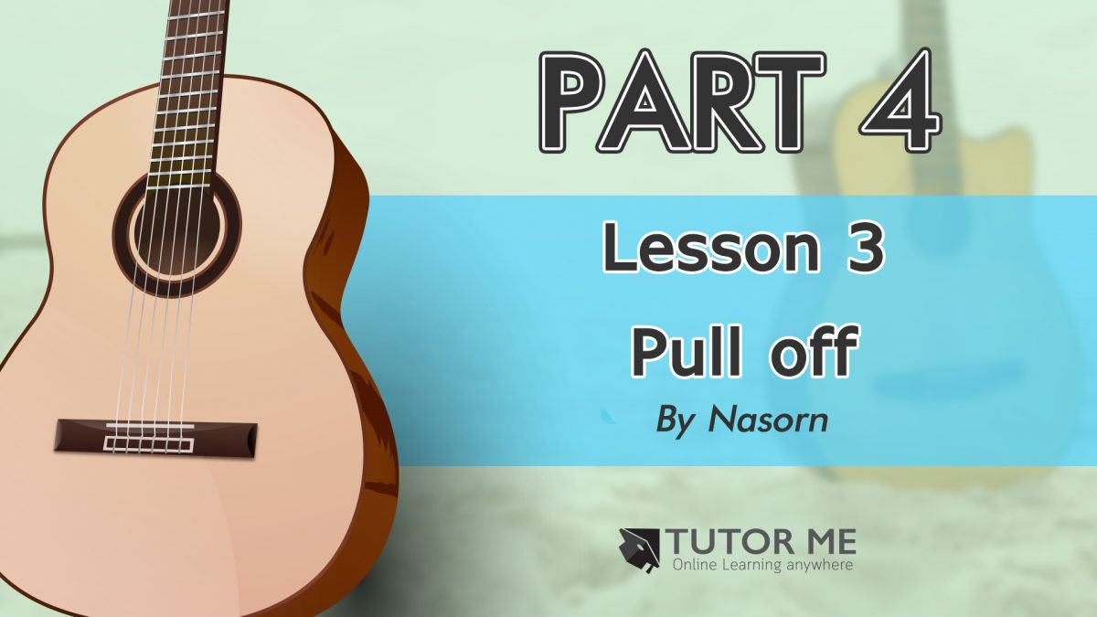 Part 4 Lesson 3 Pull off