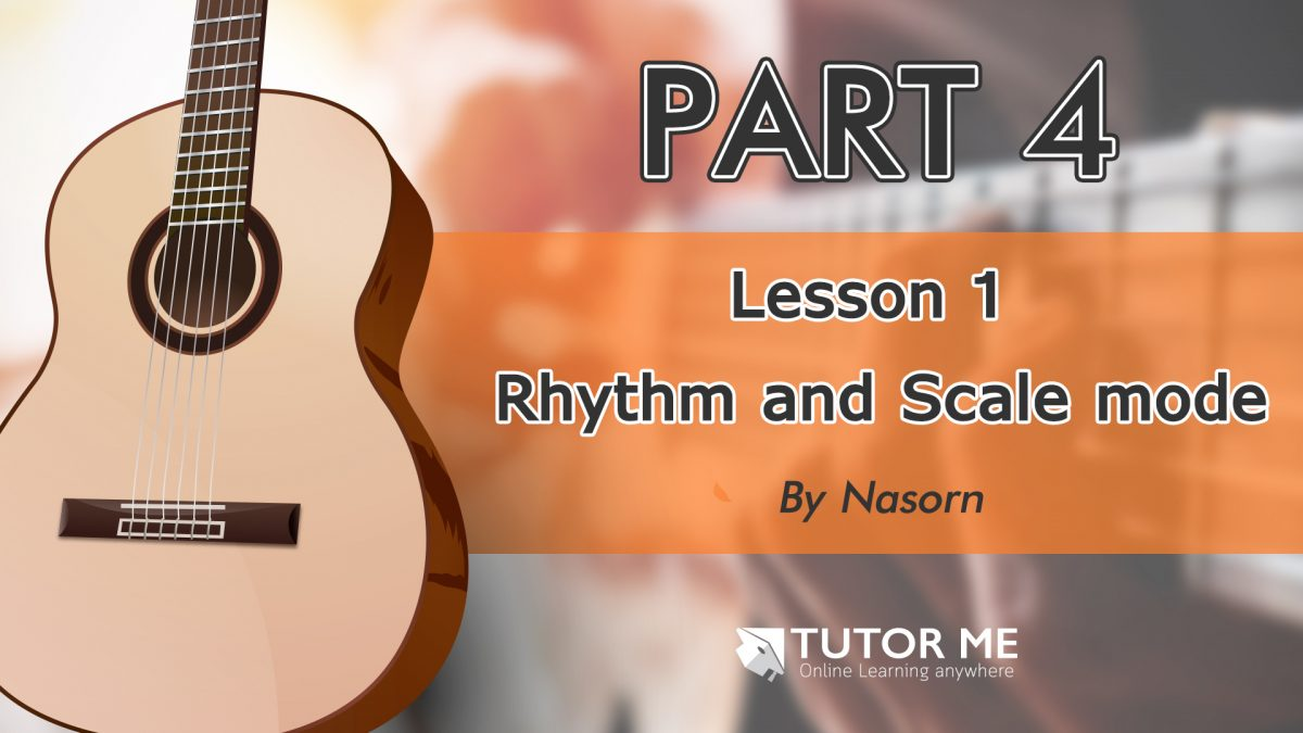 Part 4 Lesson 1 Rhythm and Scale mode